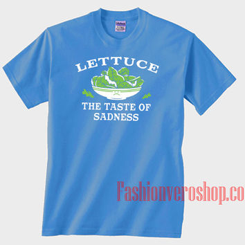 Lettuce The Taste Of Sadness Unisex adult T shirt