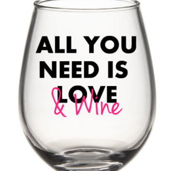 All You Need Is Love And Wine, Funny Wine Glass, Cute Wine Glass