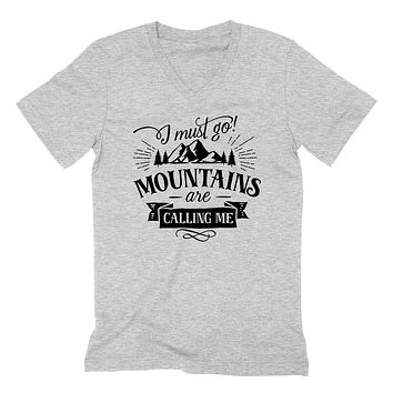 I must go mountains are calling me  camp camping camper  hiking    V Neck T Shirt