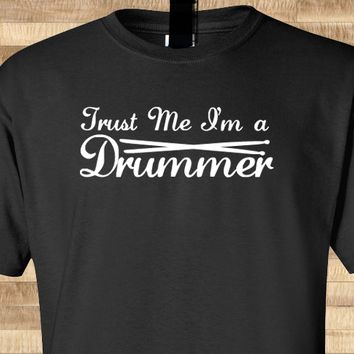 Pop Culture Trendy Trust Me I'm a Drummer Rock band Punk Ringo Travis Barker Tshirt Tee T-Shirt Ladies Youth Adult Unisex