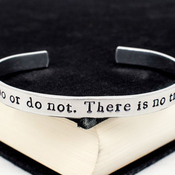 Do or do not, There is no try - Star Wars - Yoda Quotes - Aluminum Bracelet