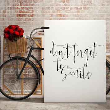 "Instant download ""Don't Forget to smile"" Motivational quote Inspirational poster Wall artwork Home decor Smile poster Inspiring art"