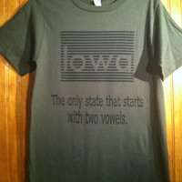 "Iowa- The only state that starts with two vowels.  T-shirt S,M,L,XL. Color ""City Green"", Unisex"