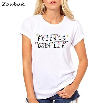 STRANGER THINGS bff T shirt Women Friend Dont Lie Letters Printed Female T-shirt best friends Tee Tops Funny Cool Camiseta Mujer