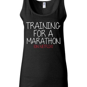 Work Out Clothes - Training For A Marathon On Netflix - Funny Running Shirt for Women