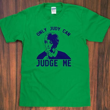 Judge Judy T-Shirt - only judy can judge me people's court tv retro tee S M L XL 2X