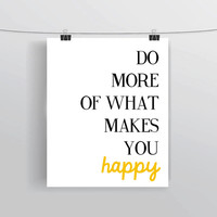 "INSTANT DOWNLOAD ""Do more of what makes you happy"" printable home decor wall art, prints and posters, typography art, inspirational quote"