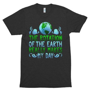 The Rotation of The Earth Really Makes My Day, Earth Day Funny Science t-shirt, Gift for Teacher