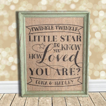 Twinkle Twinkle Little Star Do You Know How Loved You Are - Burlap Art Print - Nursery - Baby Shower - Personalized Customized Gift