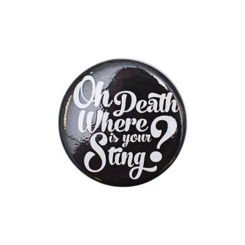 Oh Death Where is your sting? Black Button