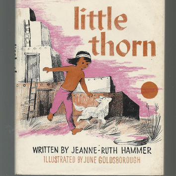 Vintage Children's Book About Native American Boy, Little Thorn,, 1964 Solid Hardcover With Dust Jacket. Written By Jeanne-Ruth Hammer,