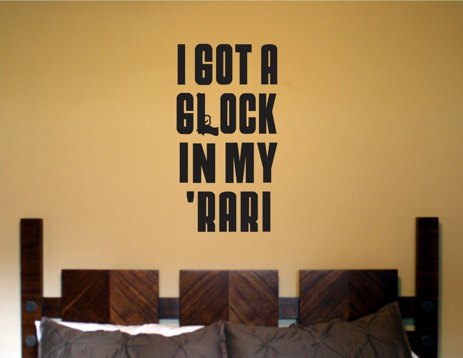I Got a Glock in My Rari Wall Decal from Amazon | Things I want