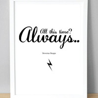 Harry Potter Print Severus Snape 'Always' A5 by bsamra on Etsy