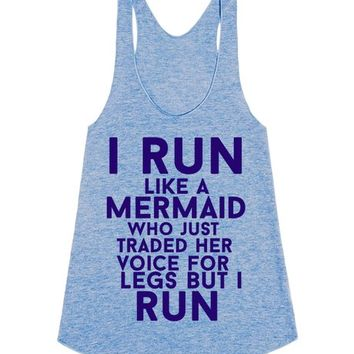 i run like a mermaid who just traded her voice for legs but i run