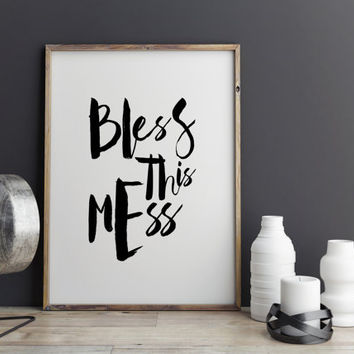 "Funny poster ""Bless this Mess"" Inspirational quote Bless quote Quote Print Home Printable Home Sweet Home Instant download Printable art"