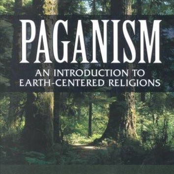 Paganism: An Introduction to Earth-Centered Religions: Paganism