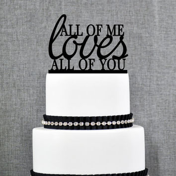 All of Me Loves All of You Wedding Cake Topper, Romantic Wedding Cake Decoration your Choice of Color, Modern Elegant Wedding Cake Toppers