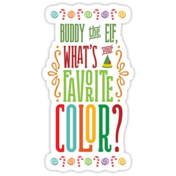 Buddy the Elf - What's Your Favorite Color? by noondaydesign