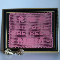 Gift For Mom / You Are The Best Mom Crochet Quote / Mother's Day Gift / Home Decor / Birthday Gift For Mom / Unique Gift Idea