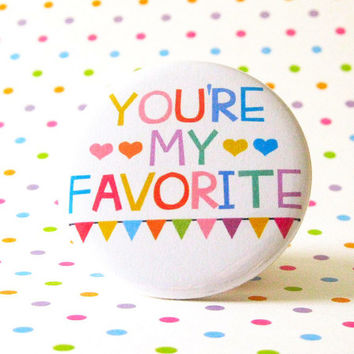 You're My Favorite Pins Buttons Love Accessories Colorful Bold Hearts Rainbow Garland Love Pinback Buttons