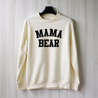 Mama Bear Sweatshirt Sweater Shirt – Size XS S M L XL