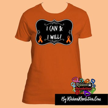 Leukemia I Can and I Will Shirts for COPD, Kidney Cancer,  Leukemia, Multiple Sclerosis and RSD Awareness