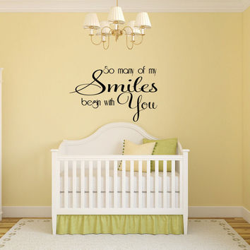 So Many of my Smiles Begin with You Vinyl Wall Words Decal Sticker
