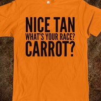 NICE TAN, WHAT'S YOUR RACE? CARROT? T-SHIRT ORANGE (IDC121928)