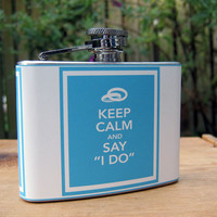 "Keep Calm and Say ""I Do"" 4 oz. Stainless Steel Hip Flask with Washable Vinyl Cover"