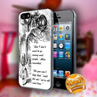 Alice In Wonderland Quote - Print on hard plastic case for iPhone case. Select an option
