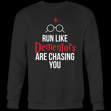 Harry Potter - run like dementors are chasing you - unisex sweatshirt t shirt - TL00964SW