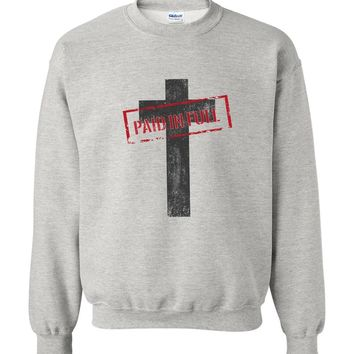 Paid In Full Cross Christian Crewneck Unisex Sweatshirt