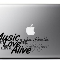"""Miley Cyrus Laptop Decal Inspirational Quote """"Music is what I breathe, What I love to do. It keeps me alive"""" 7 x 2.7 inches"""