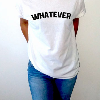 Whatever  Unisex T-shirt for womens Tumblr Tshirt teens Sassy and Funny Girl T-shirt food hipster sarcastic teens clothes