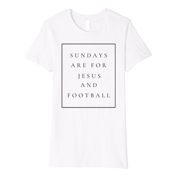 Sundays Are For Jesus and Football Christian Premium Shirt