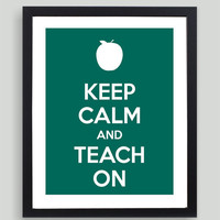 8x10 Keep Calm and Teach On Art Print - Customized in Any Color Personalized Typography Teacher Gift