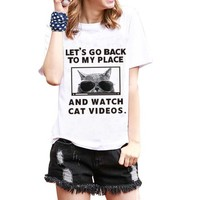 Let's Go Back To My Place and Watch Cat Videos T-Shirt Graphic Print Tees   DOTOLY