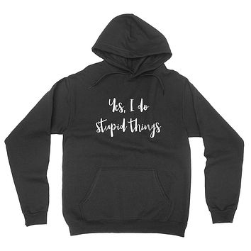 Funny saying Yes I do stupid things hipster grunge graphic  hoodie