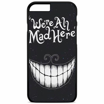 were ah mad here art iPhone 6S Plus Case