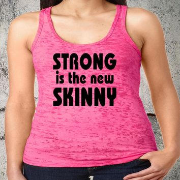 Strong Is The New Skinny Racerback Burnout Tank Funny Workout Tanks Women's Fitness Exercise Gym Group Shirts Lifting Crossfit Training