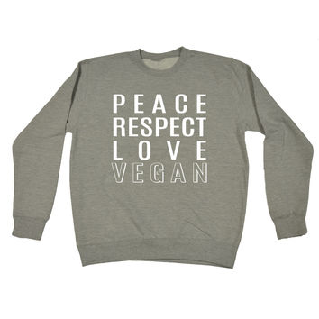 123t USA Peace Respect Love Vegan Funny Sweatshirt