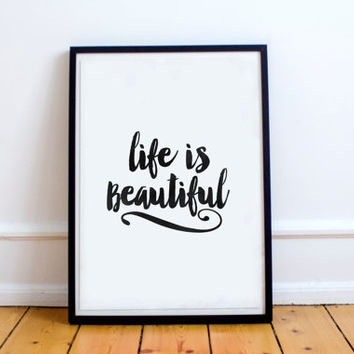 "inspirational print""life is beautiful""best words,black and white,brush script,word art,dorm room decor,life motto,instant,home print,art"