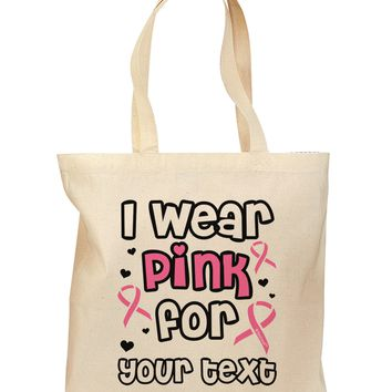 Personalized I Wear Pink for -Name- Breast Cancer Awareness Grocery Tote Bag