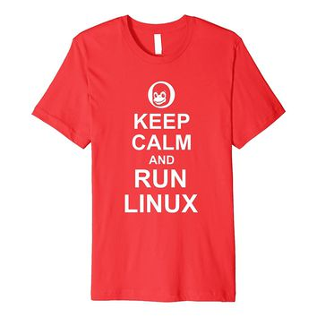 Keep Calm and Run Linux - Funny Linux Nerd T-Shirt