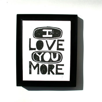 LINOCUT PRINT - I love you more 8x10 black linocut typography valentine poster