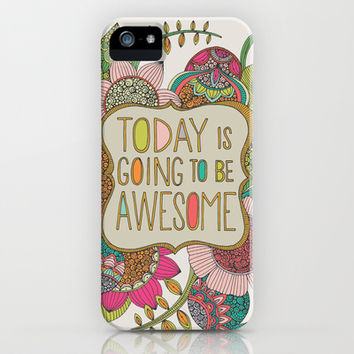Today is going to be awesome iPhone & iPod Case by Valentina Harper