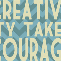 CREATIVITY TAKES COURAGE Chevron Art Print by BubbyAndBean