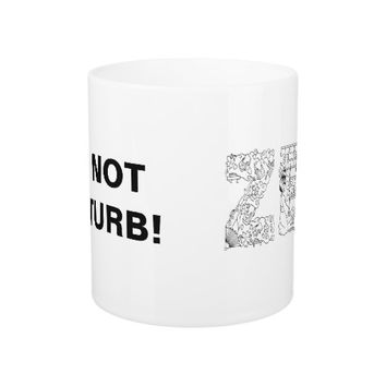 Do Not Disturb! Coffee Mug