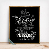 Love Is The Perfect Seasoning Print, Typography Print, Kitchen Wall Art, Kitchen Decor, Humorous Quote, Funny Quote, Mothers Day Gift