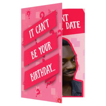 Roll Safe Meme Don't Check The Birthday Date Card (PLAYS KANYE WEST SOUND)